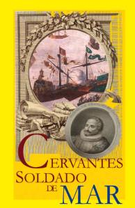 Cervantes, soldado de mar. Exposición del Museo Naval